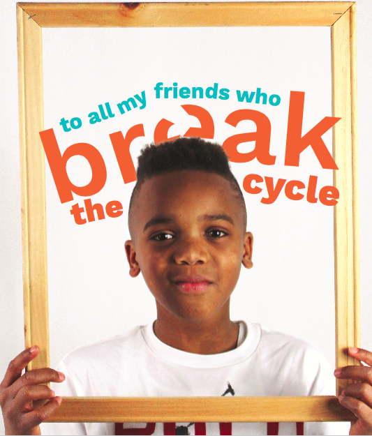 To All My Friends Who Break the Cycle –  Y-NOW helps children of prisoners create a future outside of the justice system.