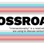 "The Crossroads- ""Intersectionality"" is a relatively new term people are using to discuss centuries-old oppression."