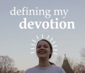 Defining My Devotion