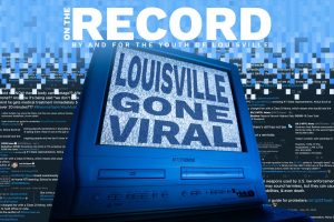 Letter from the Editor: Louisville Gone Viral